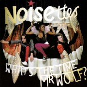 Noisettes - What's the Tme Mr. Wolf? (0602517259072) (1 CD)