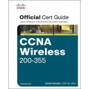CCNA Wireless 200-355 Official Cert Guide by David Hucaby