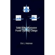 Solid-state Microwave Power Oscillator Design by Eric L. Holzman