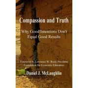 Compassion and Truth: Why Good Intentions Don't Equal Good Results