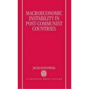Macroeconomic Instability in Post-Communist Countries by Jacek Rostowski