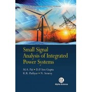 Small Signal Analysis of Integrated Power Systems by M. A. Pai
