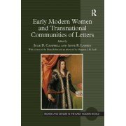 Early Modern Women and Transnational Communities of Letters by Anne R. Larsen
