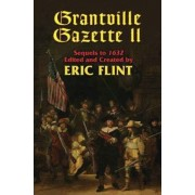 Grantville Gazette: v. 2 by Eric Flint