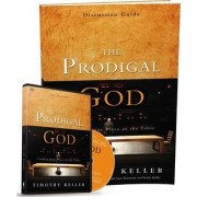 The Prodigal God Discussion Guide with DVD by Timothy J. Keller