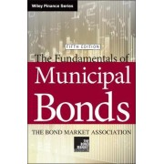 The Fundamentals of Municipal Bonds by The Bond Market Association