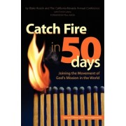 Catch Fire in 50 Days by California-Nevada Ac of Umc
