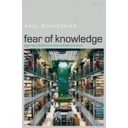 Fear of Knowledge by Paul Artin Boghossian