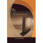 Me Chameleon by Daniel Running