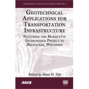 Geotechnical Applications for Transportation Infrastructure by Hani Titi