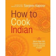 How to Cook Indian by Sanjeev Kapoor