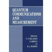 Quantum Communications and Measurement: Proceedings of an International Workshop Held in Nottingham, England, July 11-16, 1994 by V.P. Belavkin