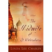 The Midwife of St Petersburg by Linda Lee Chaikin
