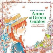 Color the Classics: Anne of Green Gables by Jae-Eun Lee