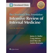 The Cleveland Clinic Foundation Intensive Review of Internal Medicine by James K. Stoller