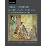 Themes in Roman Society and Culture by Matt Gibbs