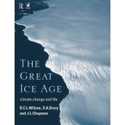 The Great Ice Age by J. A. Chapman