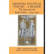 Medieval Political Theory: A Reader: The Quest for the Body Politic 1100-1400