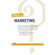 What Is Marketing? by Harvard Business Review