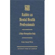 Rabbis as Mental Health Professionals by Rabbi Abner Weiss