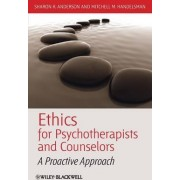 Ethics for Psychotherapists and Counselors by Sharon K. Anderson