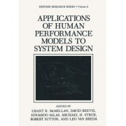 Applications of Human Performance Models to System Design by Grant R. McMillan