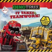 Dinotrux: It Takes Teamwork! by Margaret Green