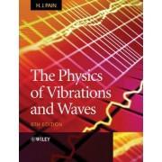 The Physics of Vibrations and Waves by H.J. Pain