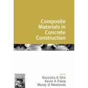 Challenges of Concrete Construction: Volume 1, Composite Materials in Concrete Construction: Composite Materials in Concrete Construction v. 1 by Ravindra K. Dhir