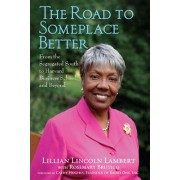 The Road to Someplace Better by Lillian Lincoln Lambert