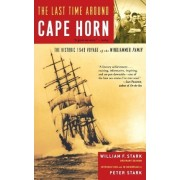 The Last Time Around Cape Horn by William F. Stark