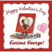 Happy Valentine's Day Curious George by H. A. Rey