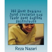 101 Most Common Farsi Proverbs and Their Best English Equivalents by Reza Nazari