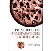 Principles Of Bioseparations Engineering by Raja Ghosh
