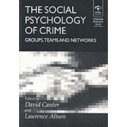 The Social Psychology of Crime by Laurence Alison