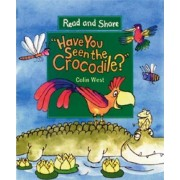 Have You Seen the Crocodile? by Colin West
