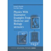 Physics with Illustrative Examples from Medicine and Biology: Mechanics v.1 by George B. Benedek
