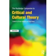 The Routledge Companion to Critical and Cultural Theory by Paul Wake