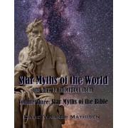 Star Myths of the World, Volume Three by David Warner Mathisen