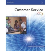 21st Century Business: Customer Service, Student Edition by Career Solutions Training Group