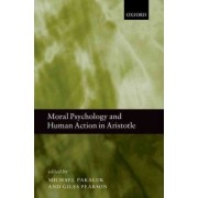 Moral Psychology and Human Action in Aristotle by Michael Pakaluk