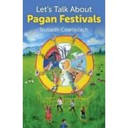 Let's Talk About Pagan Festivals by Siusaidh Ceanadach