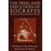 The Trial and Execution of Socrates by Thomas C. Brickhouse