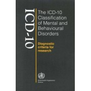 The ICD-10 Classification of Mental and Behavioural Disorders: Diagnostic Criteria for Research by World Health Organization(WHO)