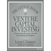 The Little Book of Venture Capital Investing by Louis C. Gerken