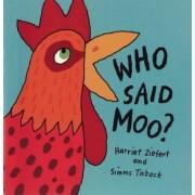 Who Said Moo? by Harriet Ziefert