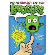 Why You Shouldn't Eat Your Boogers by Francesca Gould