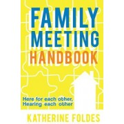 Family Meeting Handbook: Here for Each Other, Hearing Each Other