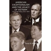 American Exceptionalism and the Legacy of Vietnam by Trevor McCrisken