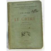 Un Pied Dans Le Crime Comédie-Vaudeville En Trois Actes De Eugène Labiche Et Adolphe Choler